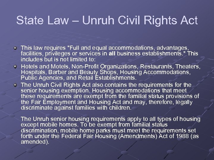 State Law – Unruh Civil Rights Act This law requires