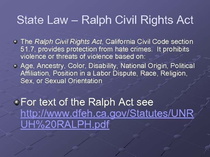State Law – Ralph Civil Rights Act The Ralph Civil Rights Act, California Civil