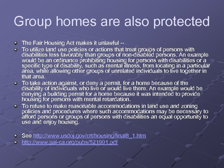 Group homes are also protected The Fair Housing Act makes it unlawful -- To