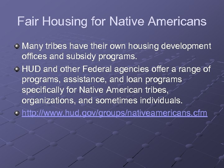 Fair Housing for Native Americans Many tribes have their own housing development offices and