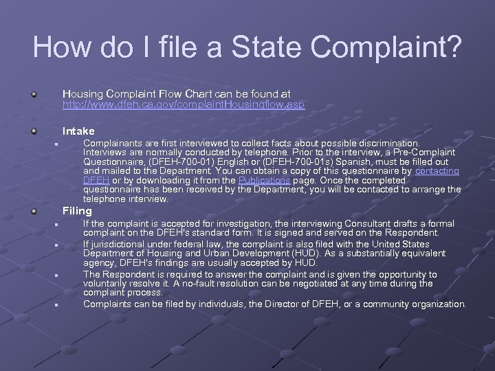 How do I file a State Complaint? Housing Complaint Flow Chart can be found