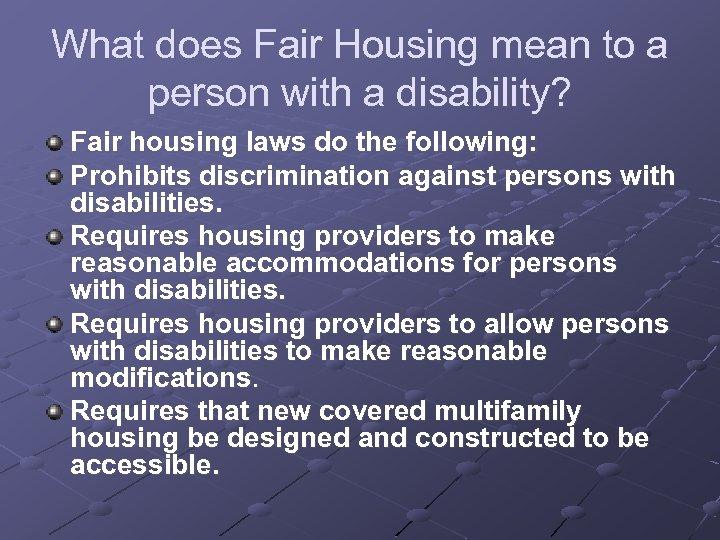 What does Fair Housing mean to a person with a disability? Fair housing laws