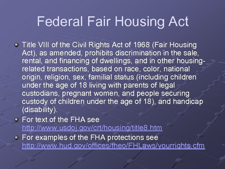 Federal Fair Housing Act Title VIII of the Civil Rights Act of 1968 (Fair