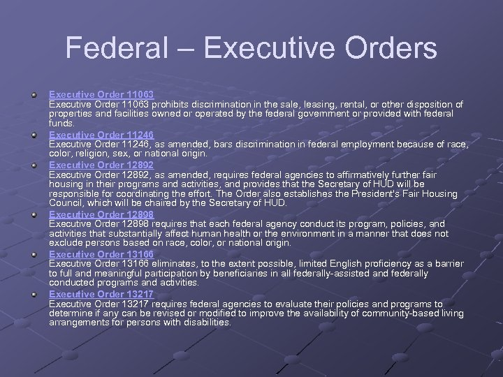 Federal – Executive Orders Executive Order 11063 prohibits discrimination in the sale, leasing, rental,