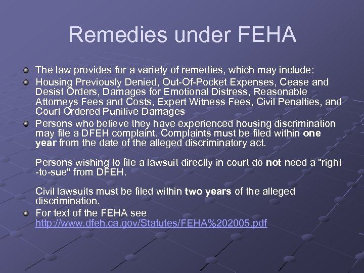 Remedies under FEHA The law provides for a variety of remedies, which may include: