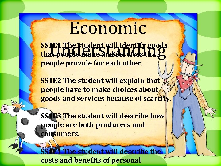 Economic Understanding SS 1 E 1 The student will identify goods that people make