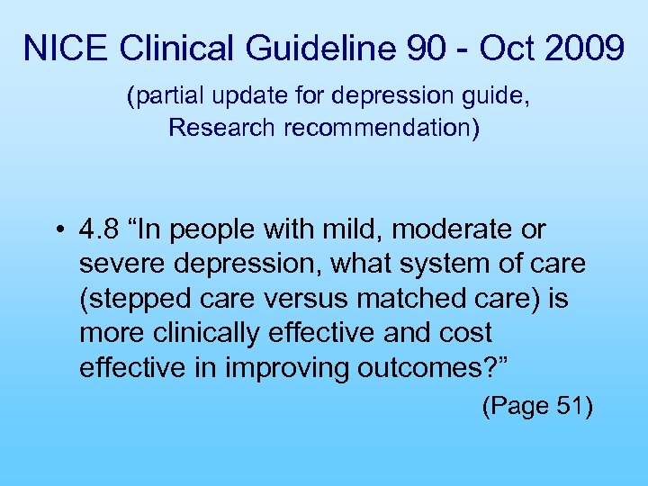 NICE Clinical Guideline 90 - Oct 2009 (partial update for depression guide, Research recommendation)