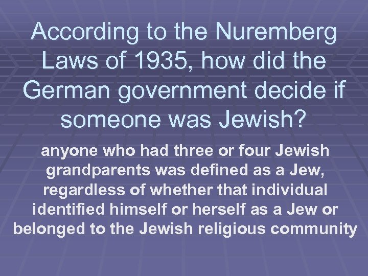 According to the Nuremberg Laws of 1935, how did the German government decide if