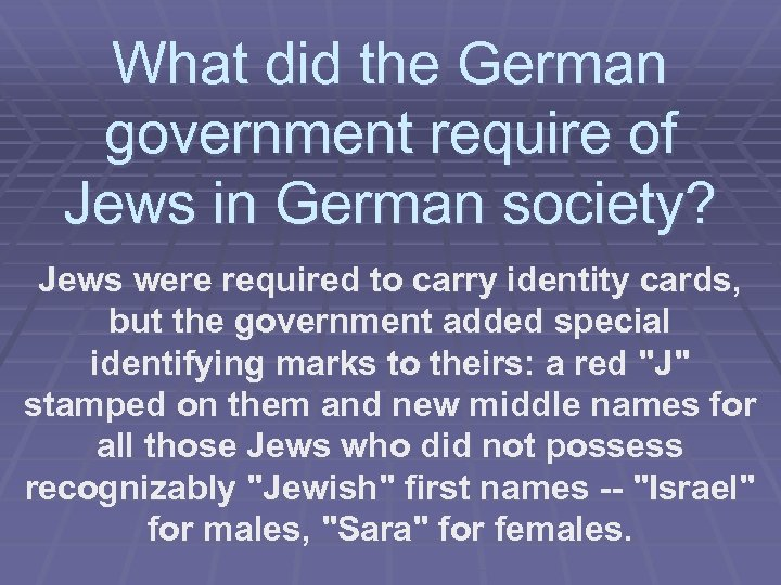 What did the German government require of Jews in German society? Jews were required