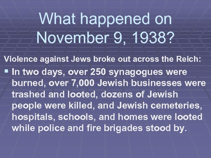 What happened on November 9, 1938? Violence against Jews broke out across the Reich: