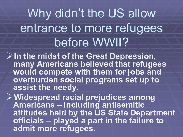 Why didn't the US allow entrance to more refugees before WWII? ØIn the midst