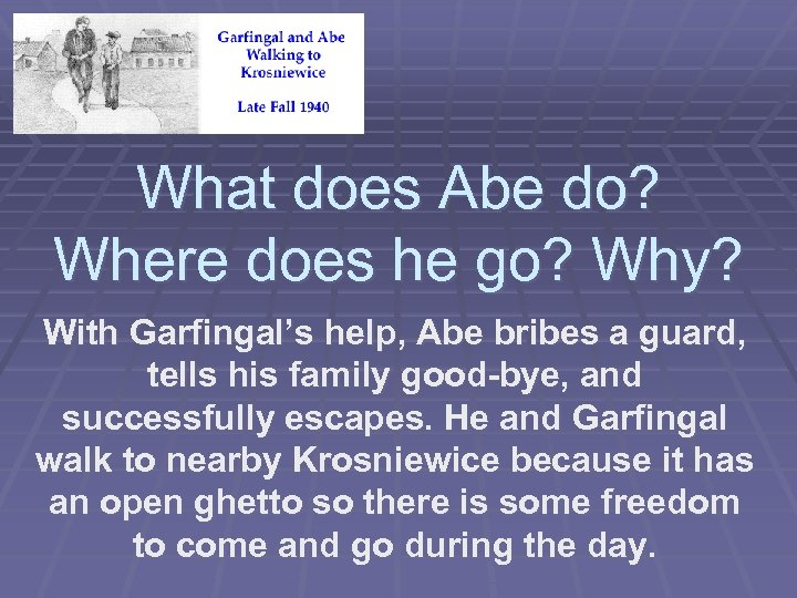 What does Abe do? Where does he go? Why? With Garfingal's help, Abe bribes