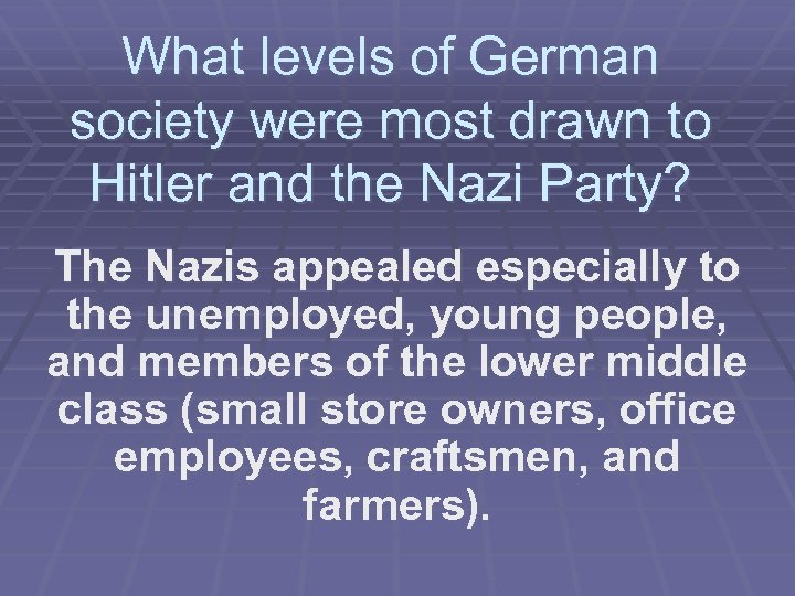 What levels of German society were most drawn to Hitler and the Nazi Party?