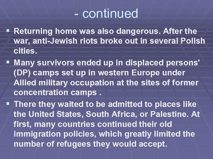 - continued § Returning home was also dangerous. After the war, anti-Jewish riots broke
