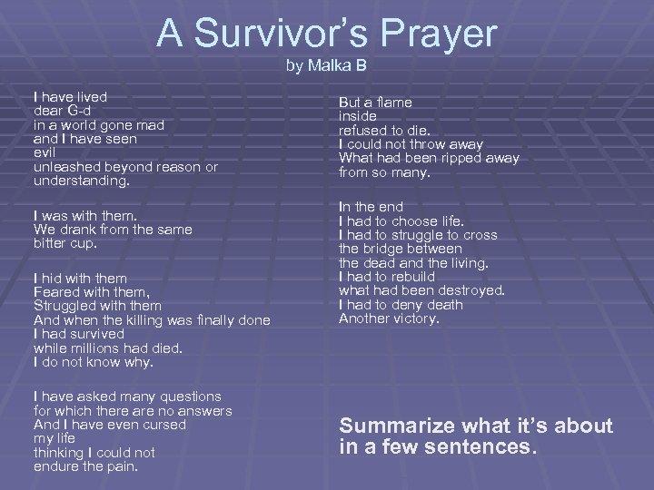 A Survivor's Prayer by Malka B I have lived dear G-d in a world