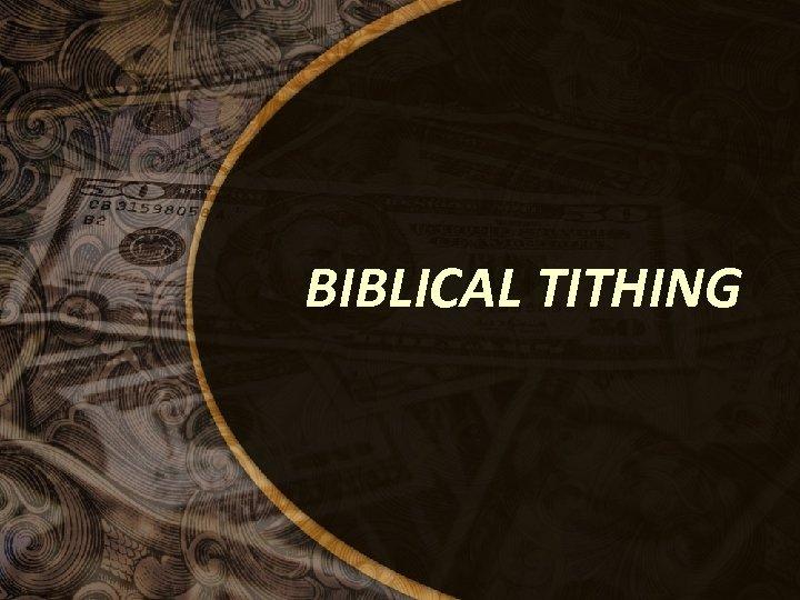 BIBLICAL TITHING