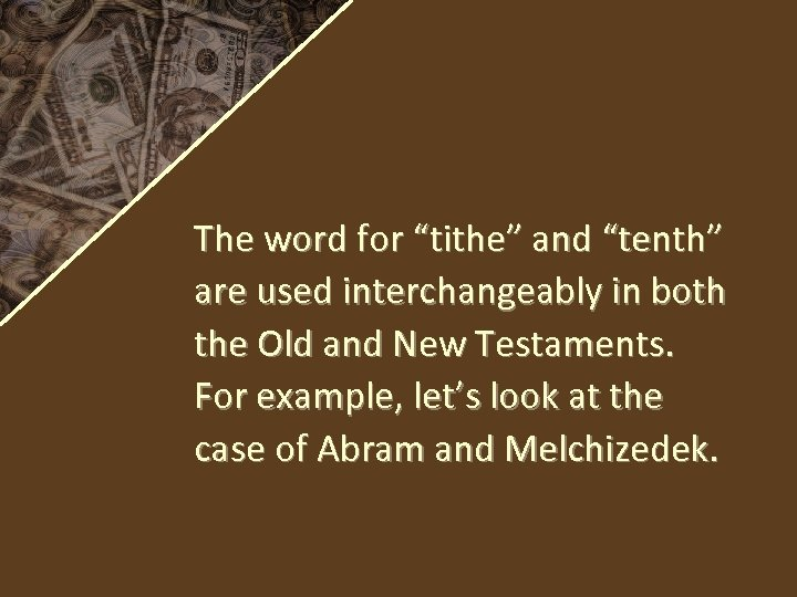 "The word for ""tithe"" and ""tenth"" are used interchangeably in both the Old and"