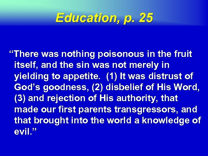 "Education, p. 25 ""There was nothing poisonous in the fruit itself, and the sin"