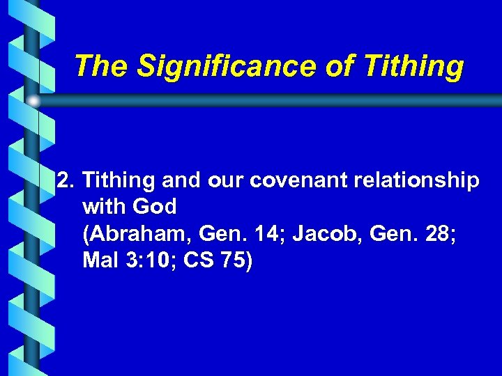 The Significance of Tithing 2. Tithing and our covenant relationship with God (Abraham, Gen.