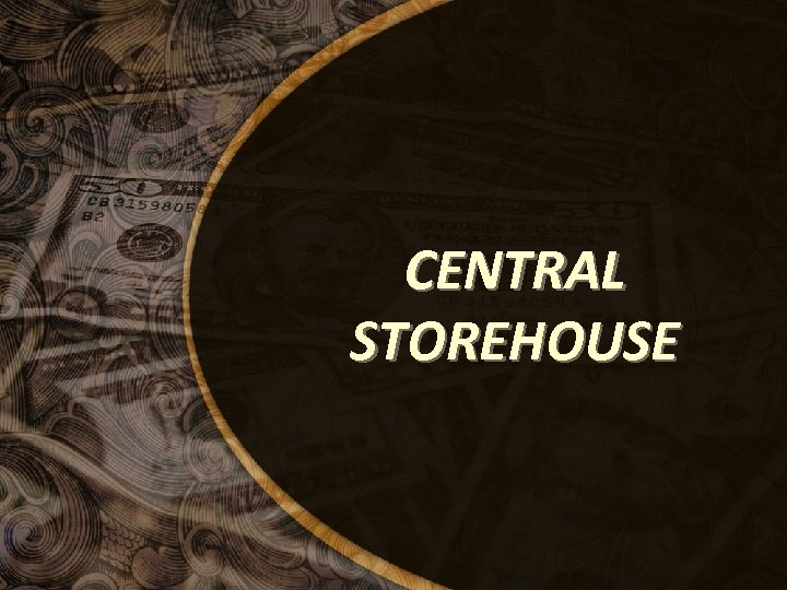 CENTRAL STOREHOUSE
