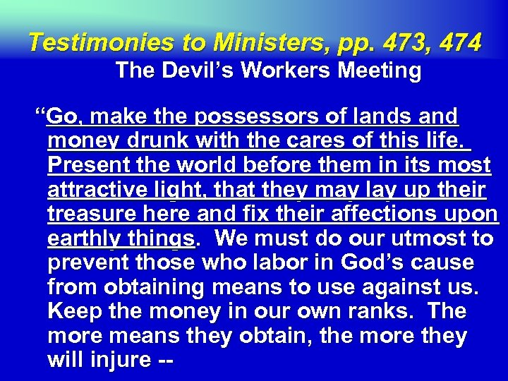 "Testimonies to Ministers, pp. 473, 474 The Devil's Workers Meeting ""Go, make the possessors"