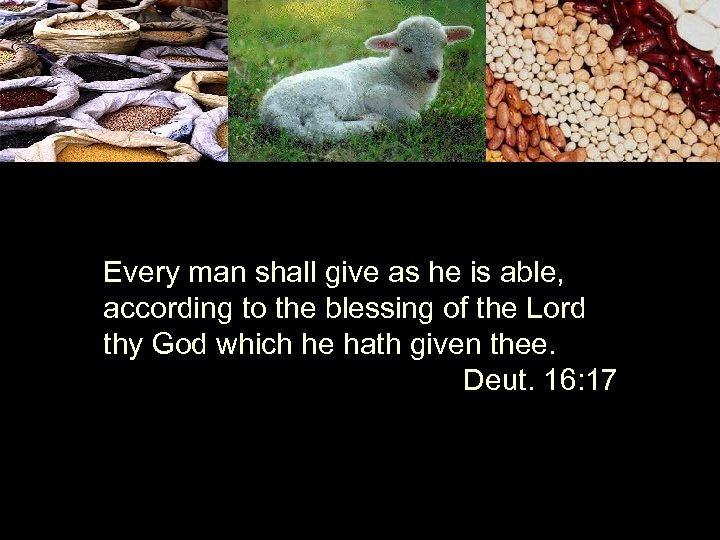 Every man shall give as he is able, according to the blessing of the