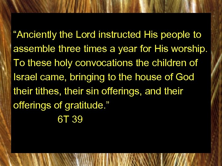 """""""Anciently the Lord instructed His people to assemble three times a year for His"""