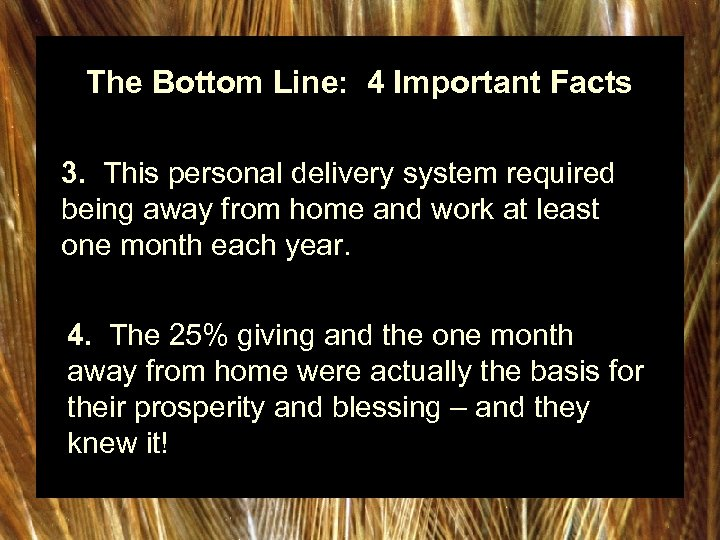 The Bottom Line: 4 Important Facts 3. This personal delivery system required being away