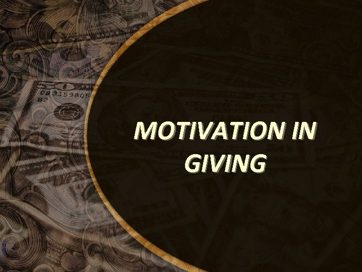 MOTIVATION IN GIVING