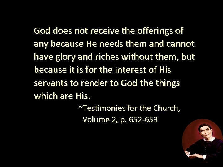 God does not receive the offerings of any because He needs them and cannot