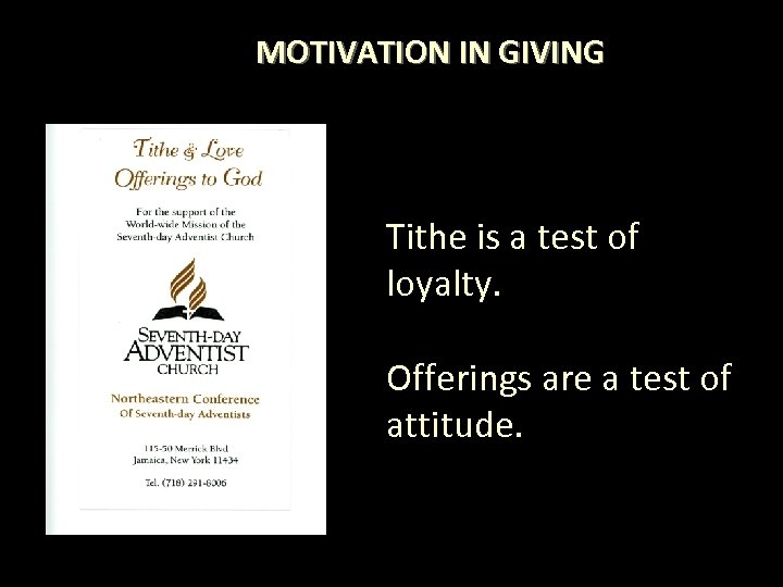 MOTIVATION IN GIVING Tithe is a test of loyalty. Offerings are a test of