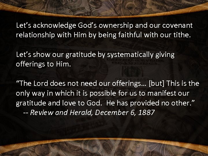 Let's acknowledge God's ownership and our covenant relationship with Him by being faithful with