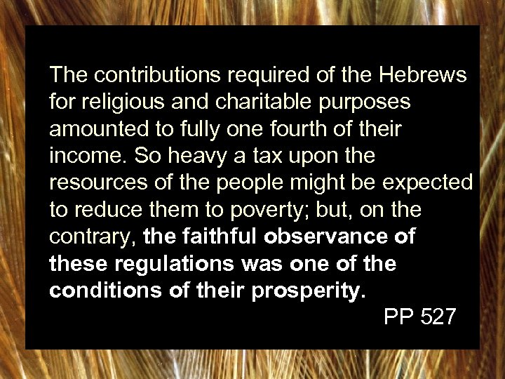 The contributions required of the Hebrews for religious and charitable purposes amounted to