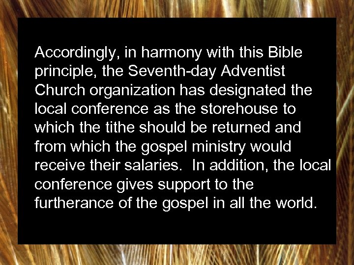 Accordingly, in harmony with this Bible principle, the Seventh-day Adventist Church organization has