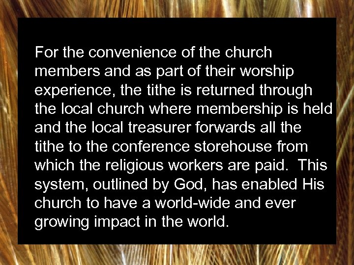 For the convenience of the church members and as part of their worship