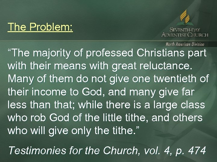 "The Problem: ""The majority of professed Christians part with their means with great reluctance."