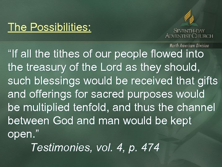 """The Possibilities: """"If all the tithes of our people flowed into the treasury of"""
