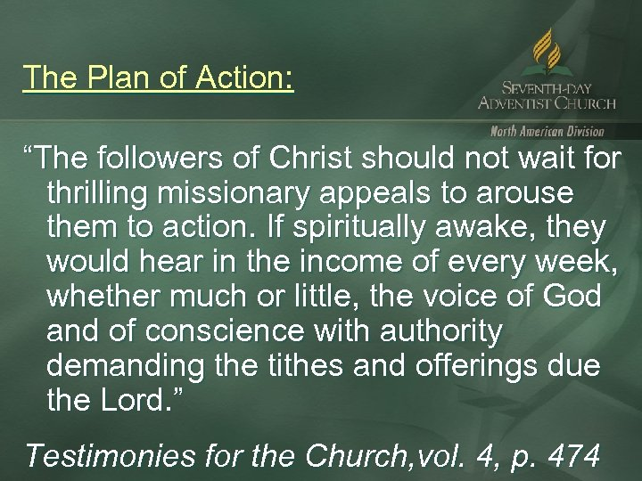 """The Plan of Action: """"The followers of Christ should not wait for thrilling missionary"""