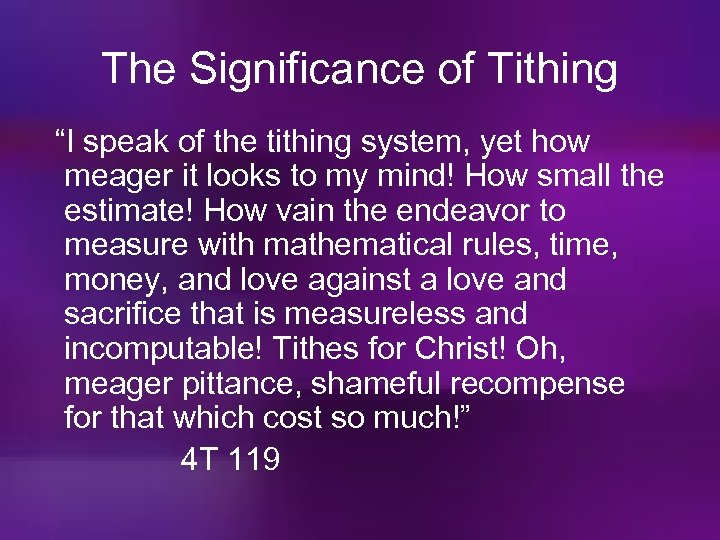 """The Significance of Tithing """"I speak of the tithing system, yet how meager it"""