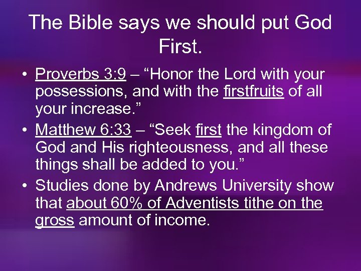 """The Bible says we should put God First. • Proverbs 3: 9 – """"Honor"""