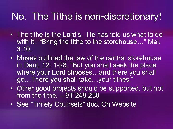 No. The Tithe is non-discretionary! • The tithe is the Lord's. He has told