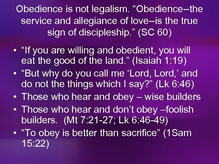 "Obedience is not legalism. ""Obedience--the service and allegiance of love--is the true sign of"