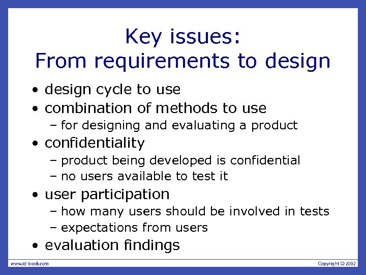 Key issues: From requirements to design • design cycle to use • combination of