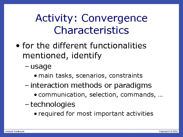 Activity: Convergence Characteristics • for the different functionalities mentioned, identify – usage • main
