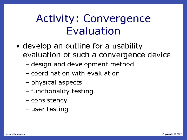 Activity: Convergence Evaluation • develop an outline for a usability evaluation of such a