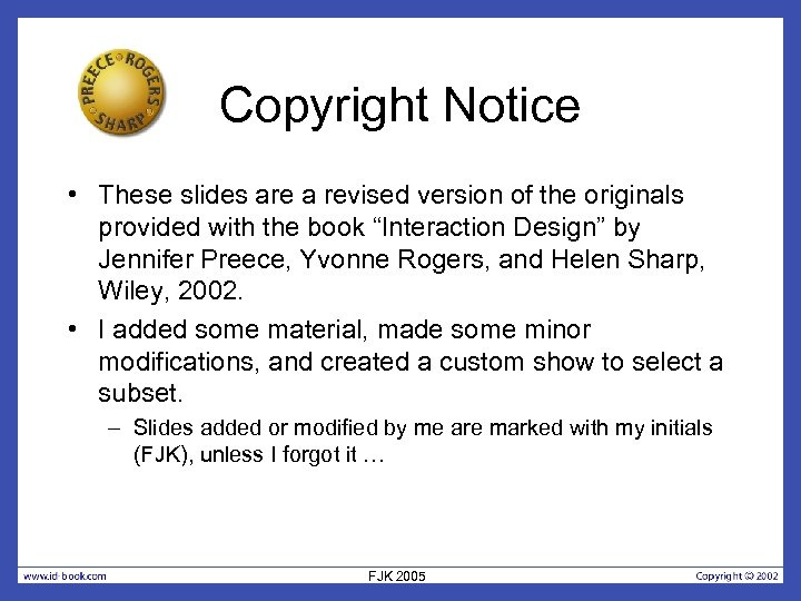 Copyright Notice • These slides are a revised version of the originals provided with