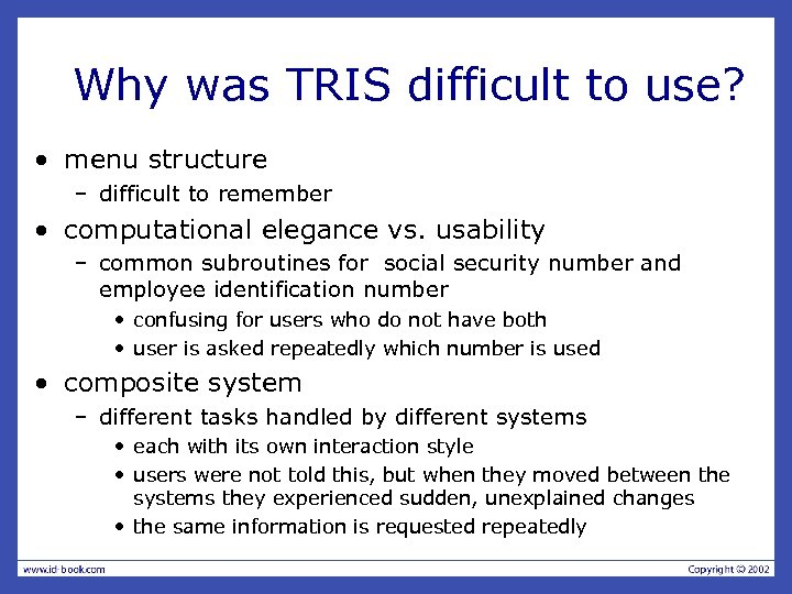Why was TRIS difficult to use? • menu structure – difficult to remember •