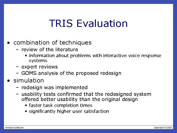 TRIS Evaluation • combination of techniques – review of the literature • information about
