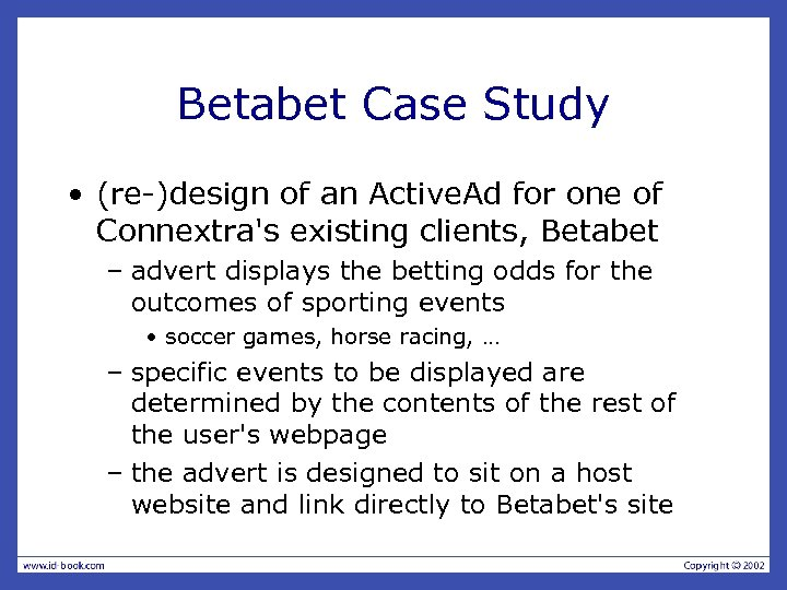 Betabet Case Study • (re-)design of an Active. Ad for one of Connextra's existing