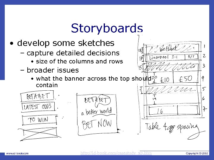 Storyboards • develop some sketches – capture detailed decisions • size of the columns